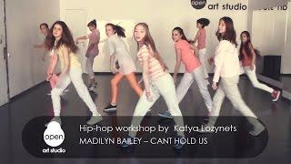 Madilyn Bailey – Cant Hold Us Hip-hop workshop by Katya Lozynets - Open Art Studio