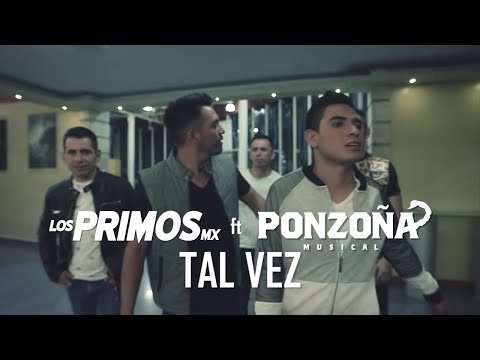 "Los Primos MX - ""Tal Vez"" feat. Ponzoña Musical [Video Oficial]"