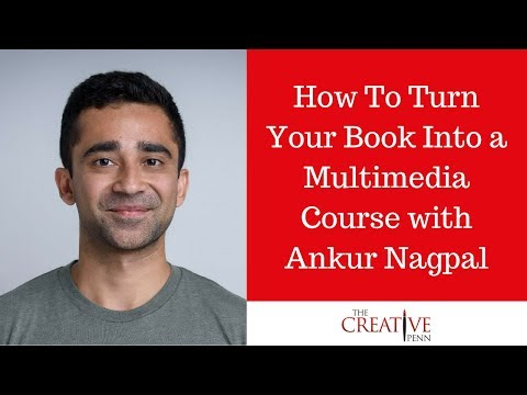 How To Turn Your Book Into A Multimedia Course With Ankur Nagpal from Teachable.com
