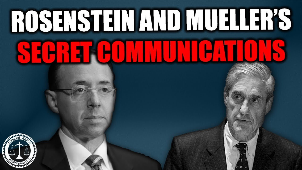 Judicial Watch Revealed: Secret Communications Between Rosenstein and Mueller | Tom Fitton