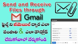 Send and Receive Files through E-mail on Your Gmail In Telugu | Download Attachments