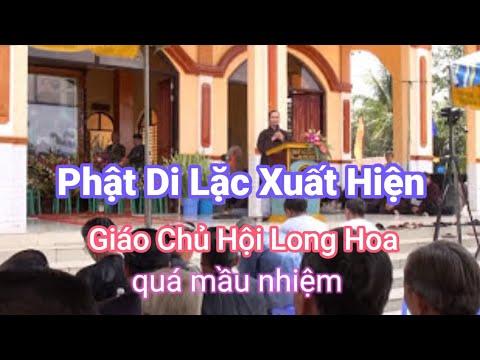 PGHH-ĐỨC THẦY LÀ PHẬT DI LẠC GIÁO CHỦ HỘI LONG HOA. Nguyễn Phước Nghiêm