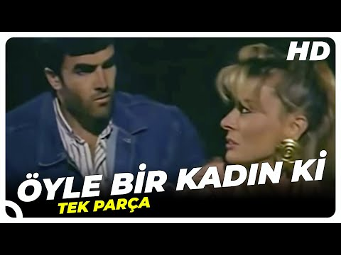 Öyle Bir Kadın Ki - Türk Filmi