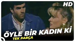 Öyle Bir Kadın Ki | Eski Türk Filmi Tek Parça (Restorasyonlu)