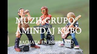 Bachata en Esperanto 2020, grupo Amindaj – Kubo, serie musical en la lengua internacional Esperanto