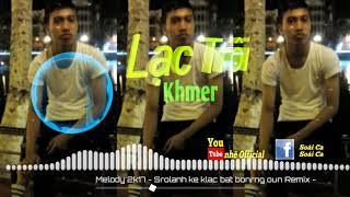 """Lạc Trôi phiên bản khmer-cover """" khun thi"""""""