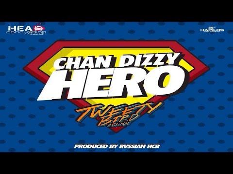 Chan Dizzy - Hero (Tweety Bird Riddim) | Head Concussion Records