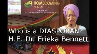 Who is a DIASPORAN? H.E. Dr. Erieka Bennett