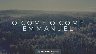 O Come O Come Emmanuel (Christmas Lyric Video)