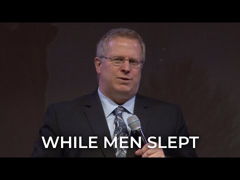 While Men Slept – Pastor Raymond Woodward