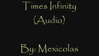 Times Infinity - Mexicolas (Keith Movie Soundtrack)