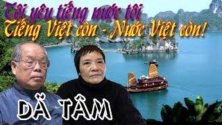Tiếng Việt còn - Nước Việt còn - Tôi yêu tiếng nước tôi    Đổi tiếng Việt là dã tâm
