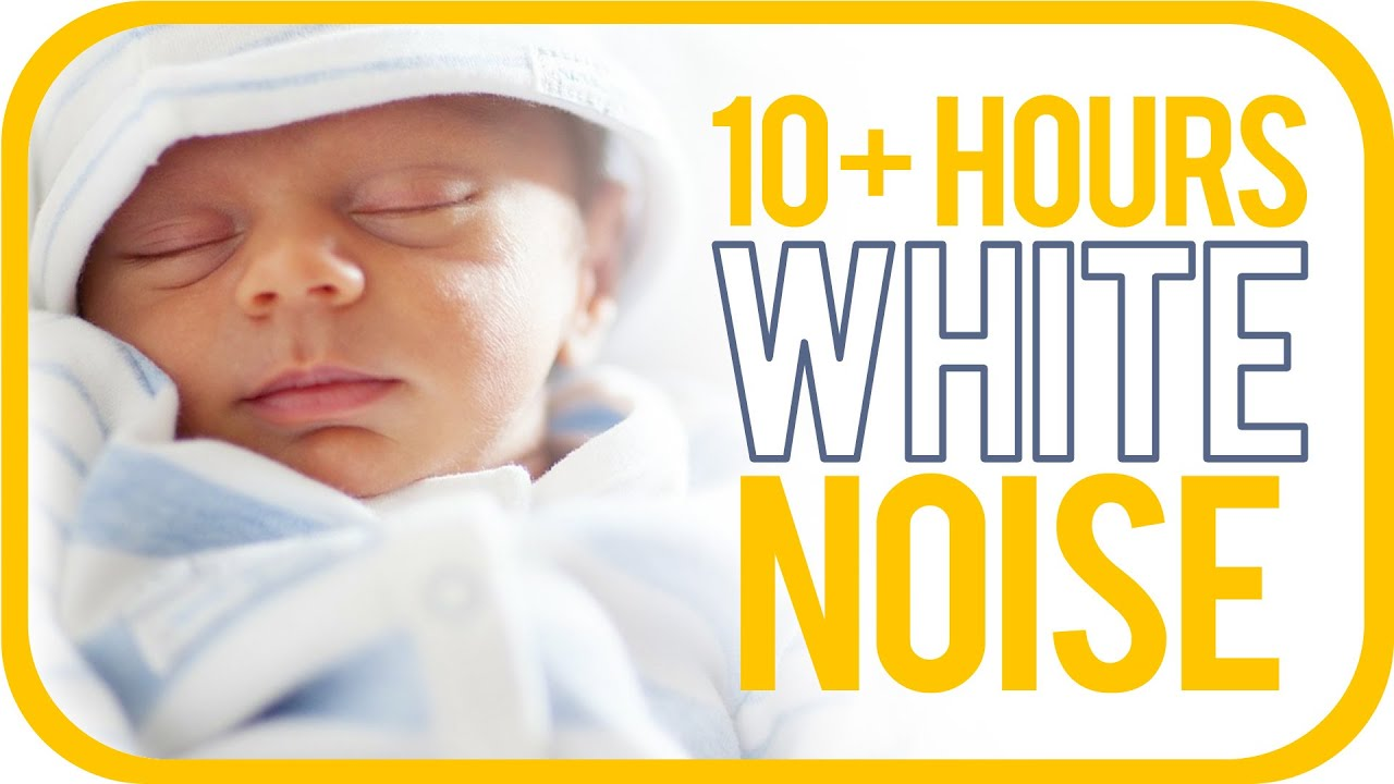 White Noise For Babies: 10+ Soothing Hours To Help Babies ...