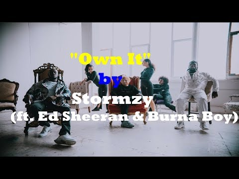 Stormzy - Own it - Ed Sheeran ft Burna Boy-(Official Lyrics Video )