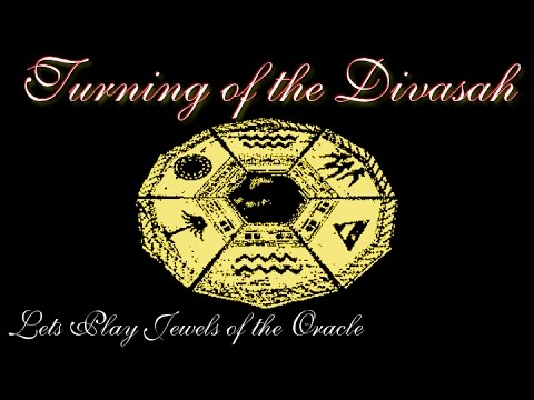 Jewels of the Oracle Let's Play: Turning of the Divasah