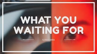 R.TEE X ANDA - 'WHAT YOU WAITING FOR' Easy Lyrics (SUB INDO)