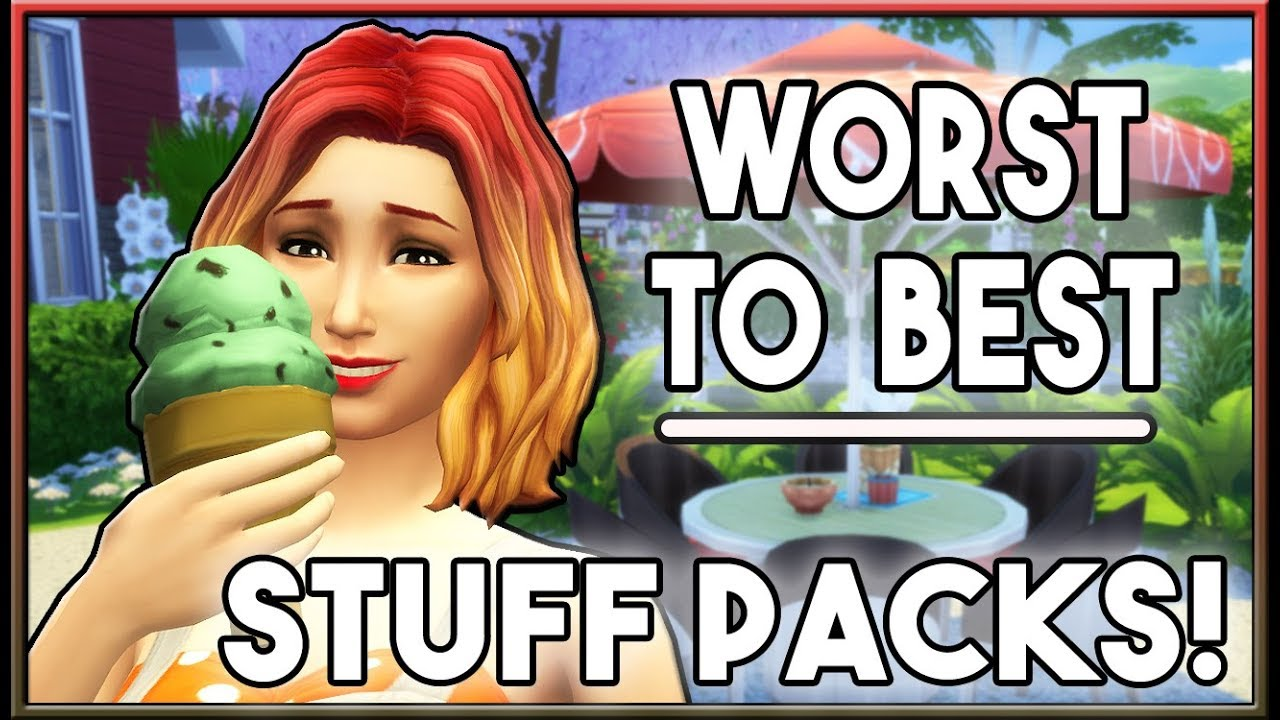 Worst to Best Stuff Packs - My Rankings! | The Sims 4 (May 2018)