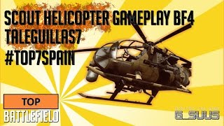 Scout helicopter gameplay Battlefield 4 Taleguillas7