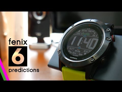Garmin fenix 6 Predictions - Best GPS of 2018?