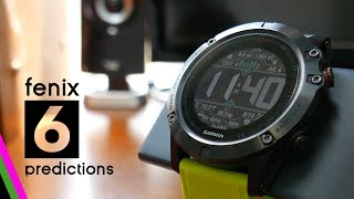 Garmin fenix 6 Predictions (turned out to be the 5 Plus - published July 2017)
