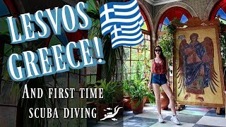 LESVOS, GREECE! And First Time Scuba Diving