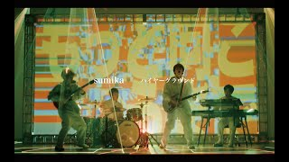 sumika / Higher Ground【Music Video】