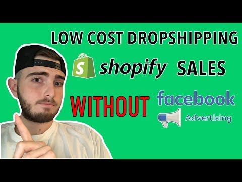 Low Cost Dropshipping: Make Shopify Sales Without Facebook