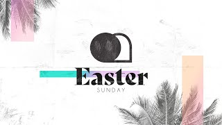 Easter Sunday • April 12, 2020 • Mission Community Church
