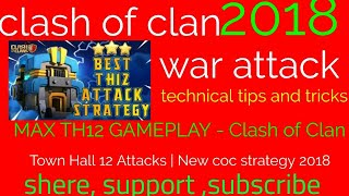 MAX TH12 GAMEPLAY - Clash of Clans Town Hall 12 Attacks | New coc strategy 2018