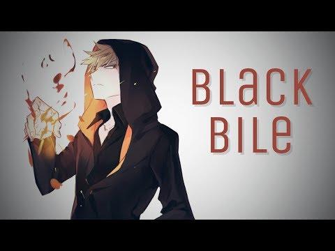 ♪ Nightcore: Black Bile