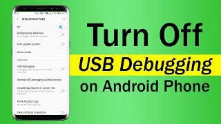 How To Turn Off USB Debugging on Android Phone