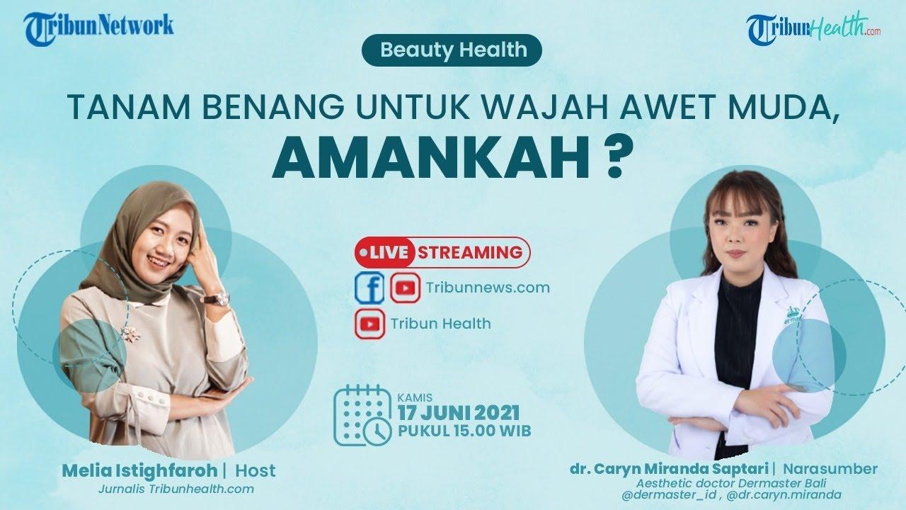 🔴BEAUTY HEALTH: Tanam Benang untuk Wajah Awet Muda, Amankah?