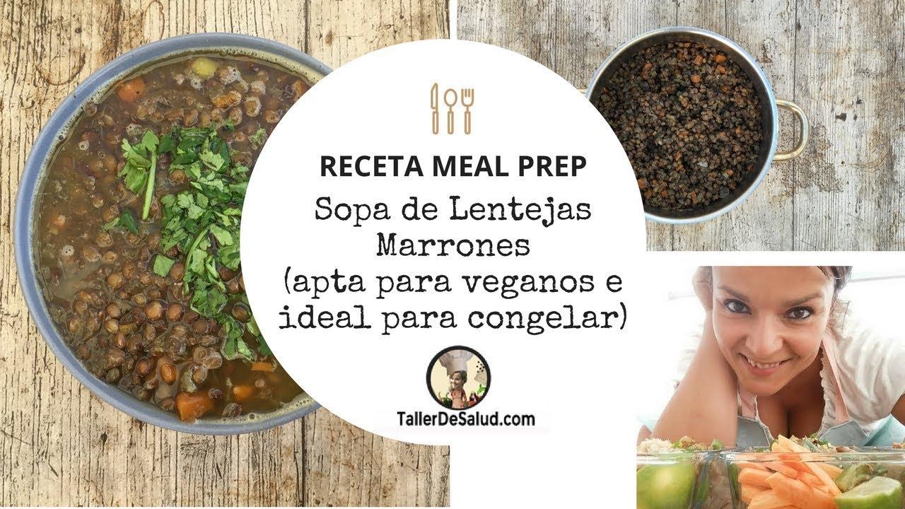 Receta Meal Prep Vegano Sopa De Lentejas Marrones Ideal Para Congelar