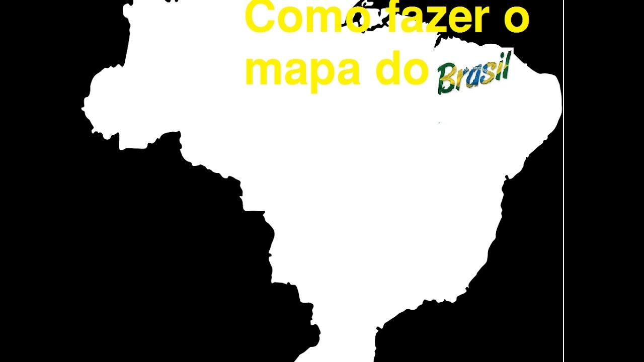 Como Fazer O Mapa Do Brasil Youtube