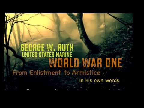 WWI George Ruth US Marine - in his own words the lost interview