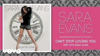 Watch Sara Evans Cant Stop Loving You feat Isaac Slade video