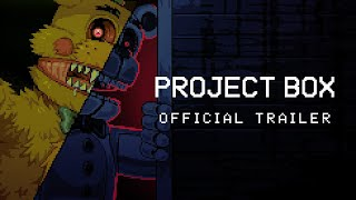 PROJECT BOX Trailer | FNAF fangame