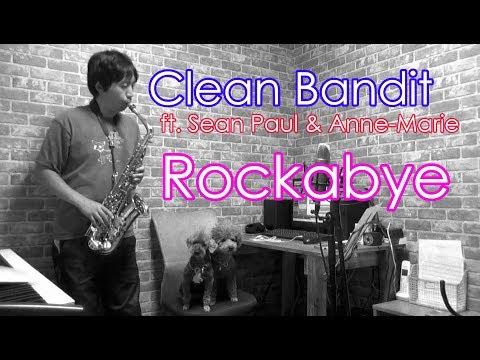 Clean Bandit ft. Sean Paul & Anne-Marie - Rockabye - Alto Saxophone Cover