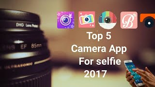 Top 5 Best Selfie Camera Apps For Android 2017 | Selfie Camera | Best Android Camera