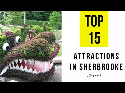 Top 15. Best Tourist Attractions in Sherbrooke - Quebec, Canada