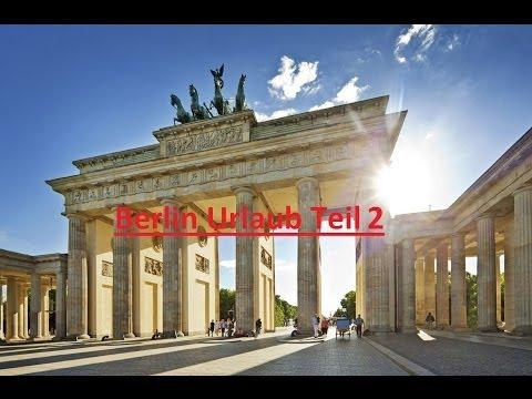 Berlin Urlaub Teil 2