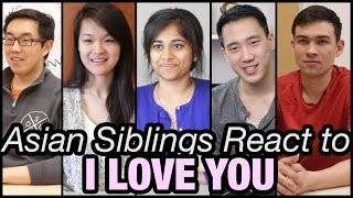 Asian Siblings React To I Love You