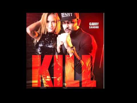 Kill song by Garry Sandhu