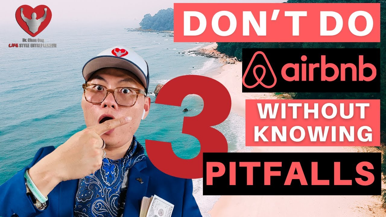 Don't Do Airbnb Until you Know These 3 Pitfalls