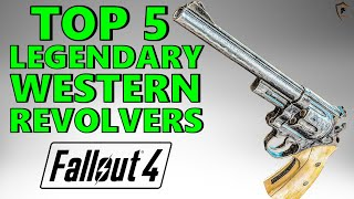 Fallout 4 Top 5 Legendary Western Revolvers