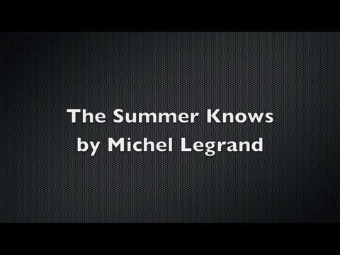 """The Summer Knows"" by Michel Legrand"