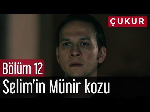 Çukur 12. Bölüm - Selim'in Münir Kozu