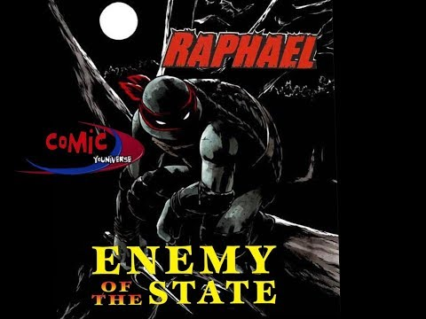 RAPHAEL ENEMY OF THE STATE (Comic YOUniverse Fan Fiction)