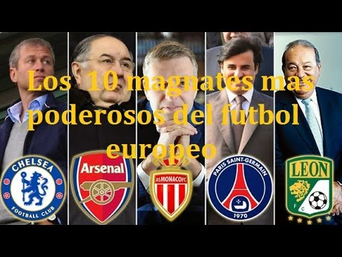 Los 10 magnates mas poderosos del futbol europeo  |  Mike Beta tops
