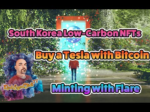 South Korea Low-Carbon NFTs - Buy Tesla with Bitcoin - Minting with Flare